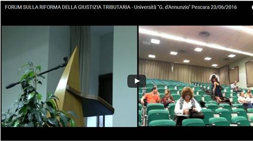 """FORUM SULLA RIFORMA DELLA GIUSTIZIA TRIBUTARIA – Università """"G. d'Annunzio"""" Pescara 23/06/2016"""