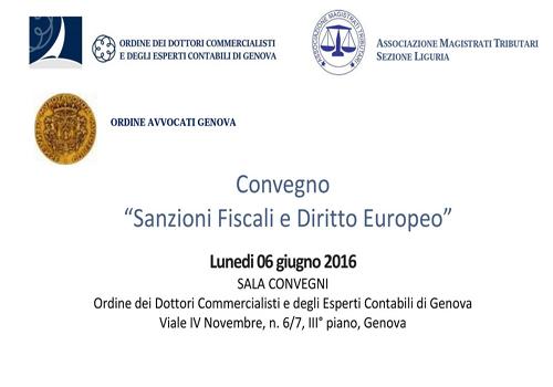 Convegno – Sanzioni Fiscali e Diritto Europeo – Genova 06 giugno 2016