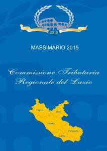 Massimario 2015 COMMMISSIONE  TRIBUTARIA REGIONALE DEL LAZIO